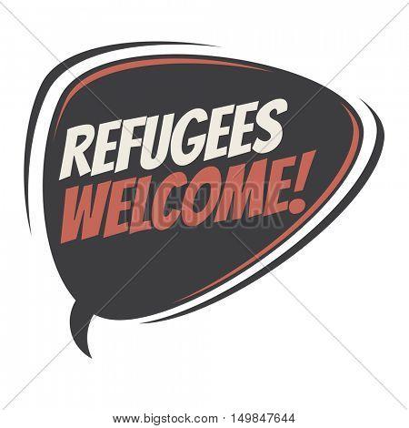 refugees welcome retro speech balloon
