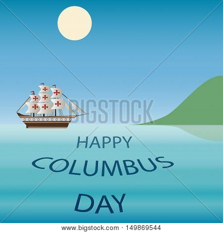 Happy Columbus Day Vector illustration. History America ship sea.