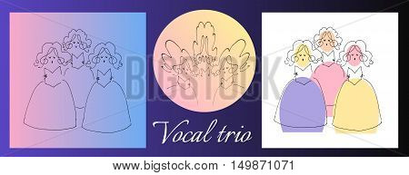 Female vocal trio. Cute cartoon vector image. Set of illustrations.