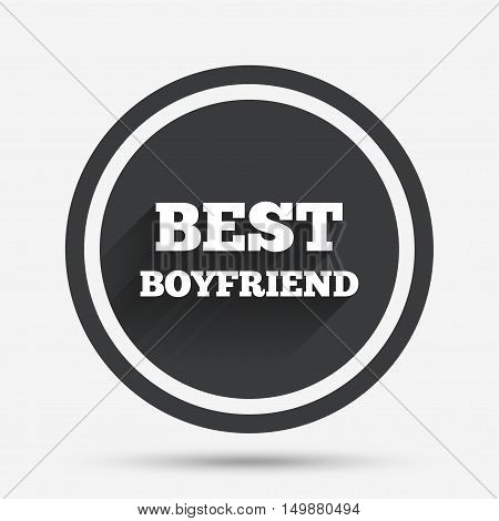 Best boyfriend sign icon. Award symbol. Circle flat button with shadow and border. Vector
