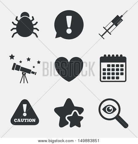 Bug and vaccine syringe injection icons. Heart and caution with exclamation sign symbols. Attention, investigate and stars icons. Telescope and calendar signs. Vector