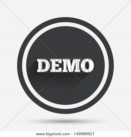 Demo sign icon. Demonstration symbol. Circle flat button with shadow and border. Vector