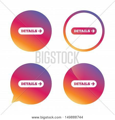 Details with arrow sign icon. More symbol. Website navigation. Gradient buttons with flat icon. Speech bubble sign. Vector