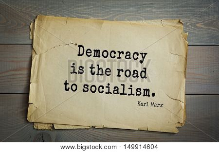 TOP-40. Aphorism by Karl Heinrich Marx (1818 - 1883) - German philosopher, sociologist, economist, writer, poet, political journalist and public figure. 