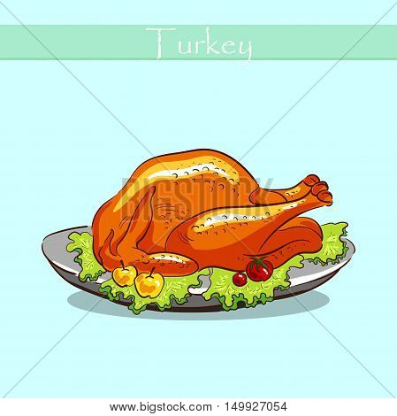 Roasted turkey with fruits and vegetables on a plate. Hand drawn turkey isolated on blue background. Vector illustration.