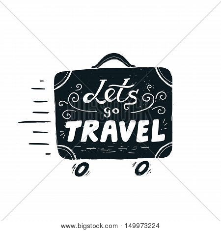 Hand drawn vintage vector suitcase with wheels and lettering sign Lets go Travel