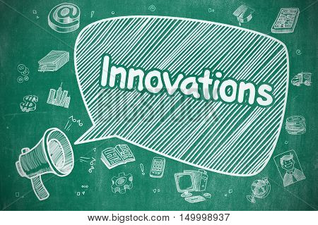 Business Concept. Megaphone with Phrase Innovations. Hand Drawn Illustration on Blue Chalkboard. Innovations on Speech Bubble. Doodle Illustration of Shouting Bullhorn. Advertising Concept.