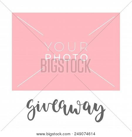 Giveaway Banner Template For Social Media With Place For Your Photo. Vector Hand Drawn Illustration.