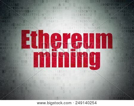 Blockchain Concept: Painted Red Word Ethereum Mining On Digital Data Paper Background