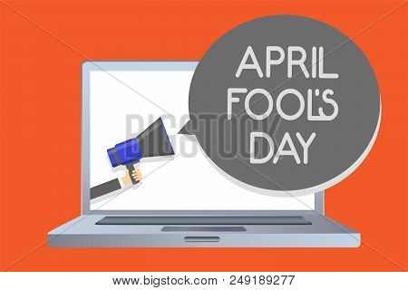 Writing note showing April Fool s is Day. Business photo showcasing Practical jokes humor pranks Celebration funny foolish Network message social media issue public speaker declare announcement poster