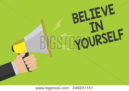 Handwriting Text Believe In Yourself. Concept Meaning Encouraging Someone Self-confidence Motivation