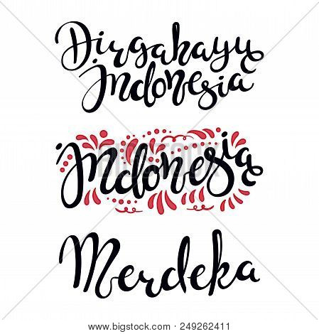 Set Of Hand Written Calligraphic Quotes Merdeka, Tr. Independence, Dirgahayu, Tr. Long Live, Indones