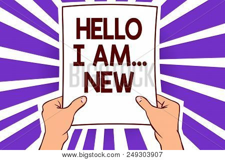 Conceptual Hand Writing Showing Hello I Am... New. Business Photo Text Introduce Yourself Meeting Gr