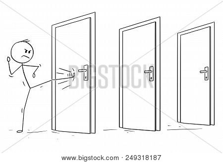 Cartoon Stick Drawing Conceptual Illustration Of Man Or Businessman Kicking The Locked Door. First O