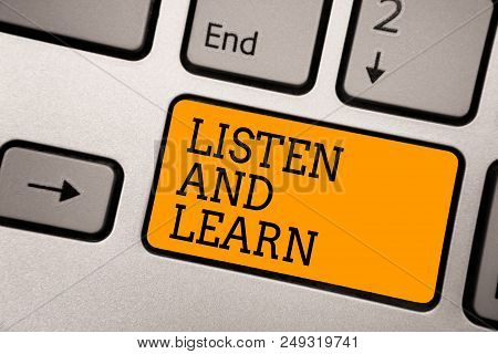 Handwriting Text Writing Listen And Learn. Concept Meaning Pay Attention To Get Knowledge Learning E