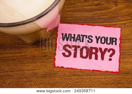 Conceptual Hand Writing Showing What's Your Story Question. Business Photo Text Connect Communicate