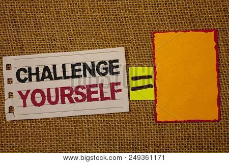 Handwriting Text Writing Challenge Yourself. Concept Meaning Overcome Confidence Strong Encouragemen