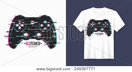 Stylish t-shirt and apparel trendy design with glitchy gamepad, typography, print, vector illustration. Global swatches. poster