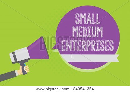 Word Writing Text Small Medium Enterprises. Business Concept For Companies With Less Than Thousand W