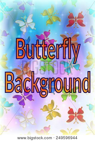Colorful Flying Butterflies On Blue Sky Background With Stars And Beams. Eps10, Contains Transparenc