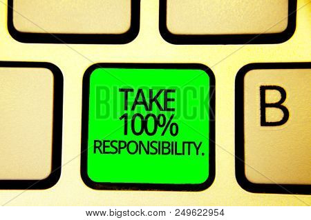 Writing Note Showing Take 100 Responsibility.. Business Photo Showcasing Be Responsible For List Of