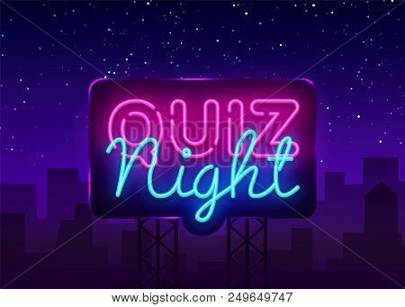 Quiz Night Announcement Poster Vector Design Template. Quiz Night Neon Signboard, Light Banner. Pub