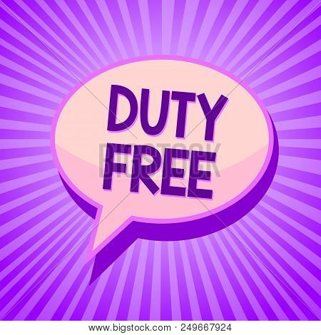 Conceptual Hand Writing Showing Duty Free. Business Photo Text Store Or Establisbhement That Sells I