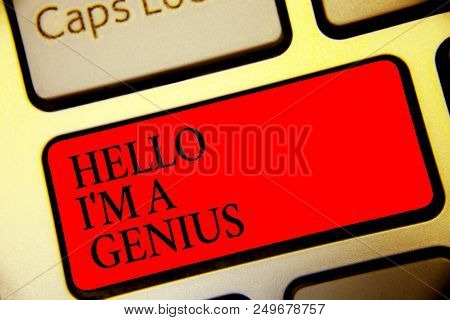Conceptual hand writing showing Hello I am A Genius. Business photo text Introduce yourself as over average person to others Symbol computer idea script capital typing keyboard input button poster