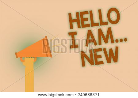 Word Writing Text Hello I Am... New. Business Concept For Introduce Yourself Meeting Greeting Work F