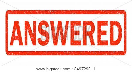 Answered Red Rubber Stamp On White Background. Answered Stamp Sign.  Text Answered Stamp.