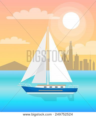 Sail Boat With Sails In Blue Water At Sunset On Background Of Skyscrapers Vector Illustration Of Sai