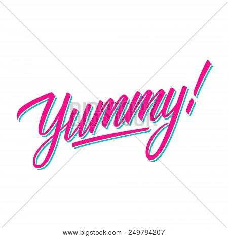 Yummy! handwritten inscription. Creative typography for banners, restaurant, cafe menu, food market. Vector illustration. poster