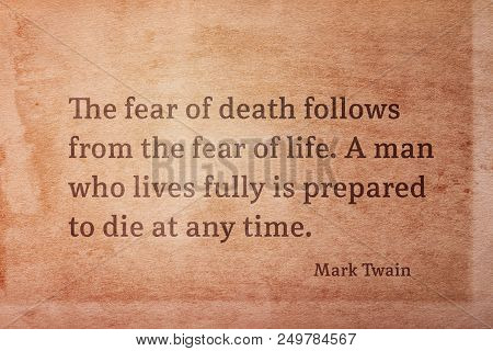 The Fear Of Death Follows From The Fear Of Life - Famous American Writer Mark Twain Quote Printed On