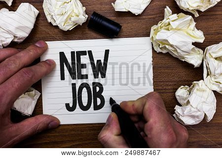 Word Writing Text New Job. Business Concept For Signing Contract Finding Work Opportunity Seeking Be