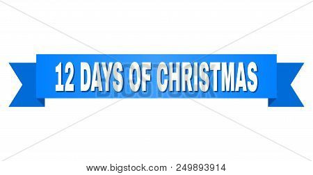 12 Days Of Christmas Text On A Ribbon. Designed With White Title And Blue Tape. Vector Banner With 1