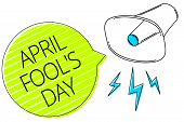 Writing note showing April Fool s is Day. Business photo showcasing Practical jokes humor pranks Celebration funny foolish Three lines text messages alarm notice speaker symbol announcement poster
