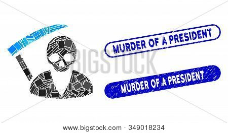Mosaic Scytheman And Corroded Stamp Seals With Murder Of A President Phrase. Mosaic Vector Scytheman