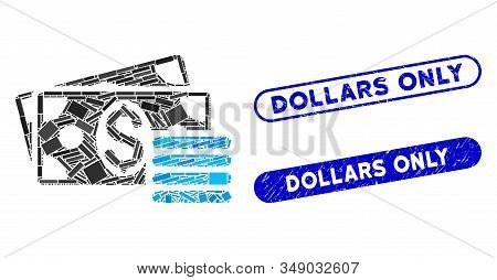 Mosaic Dollar Cash And Distressed Stamp Seals With Dollars Only Text. Mosaic Vector Dollar Cash Is F