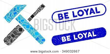 Mosaic Hammer And Screwdriver And Rubber Stamp Watermarks With Be Loyal Text. Mosaic Vector Hammer A