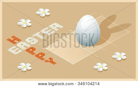 Happy Easter Greeting Card. Isometric Illustration With 3d Easter Egg As A White Volleyball Ball And