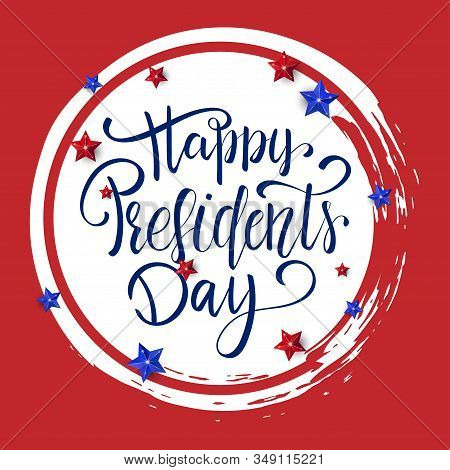 Happy Presidents Day Lettering With 3D Realistic Stars