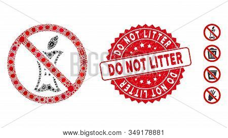 Infected Mosaic Do Not Litter Icon And Rounded Distressed Stamp Seal With Do Not Litter Text. Mosaic