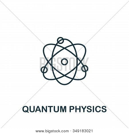 Quantum Physics Icon From Science Collection. Simple Line Element Quantum Physics Symbol For Templat