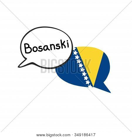 Translation: The Bosnian Language. Vector Illustration Of Two Doodle Speech Bubbles With A National