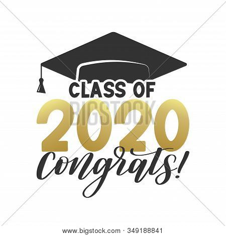 Class of 2020 Congatulations typography poster. Congrats graduate hat. Text for graduation design, congratulation event, T-shirt, party, high school or college graduate, vector EPS 10
