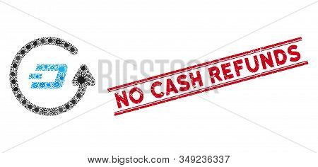 Pandemic Mosaic Dash Refund Icon And Red No Cash Refunds Stamp Between Double Parallel Lines. Mosaic