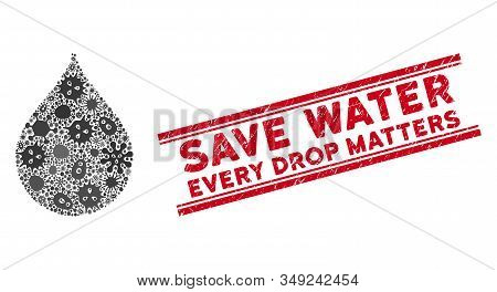 Flu Mosaic Drop Icon And Red Save Water Every Drop Matters Seal Stamp Between Double Parallel Lines.