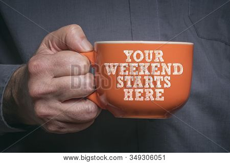 Your Weekend Starts Here. Motivational Quote About Friday And Weekend.
