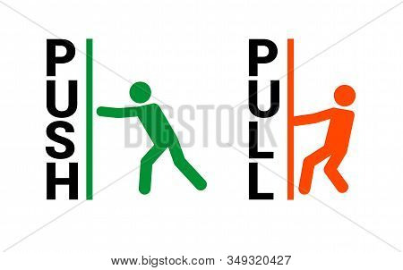 Push Pull Door Sign. Vector Push And Pull Icon Sticker Design Concept