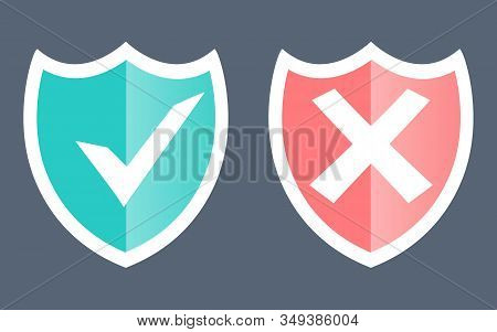 Set Green And Red Shield With Checkmark And Cross Mark. Sign Of Protection, Safety And Unsafe, Secur